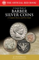 Red Book Guide of Barber Silver Coins - 1st Edition - By Q. David Bowers