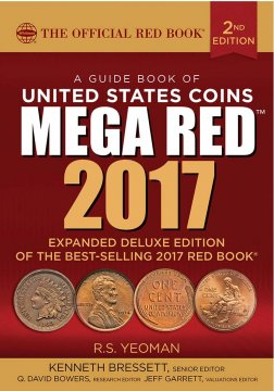 2017 Mega Guide Book of United States Coins, Red Book Deluxe 2nd Edition - By R.S. Yeoman